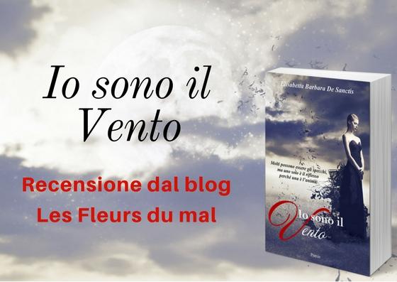 Io sono il vento recensione Les fleurs du mal blog