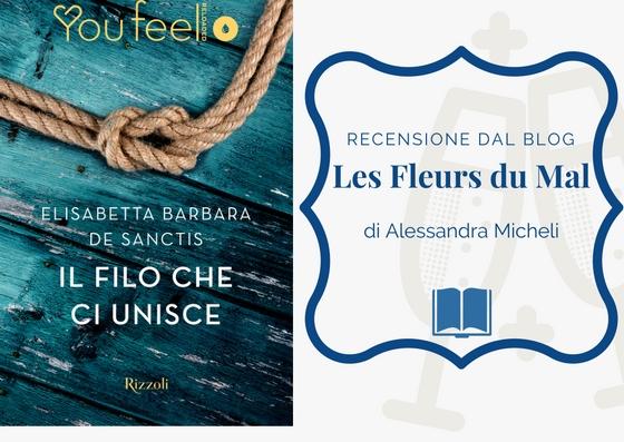 """IL FILO CHE CI UNISCE recensione dal Blog letterario """"Les Fleurs du Mal"""""""